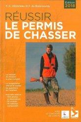 Nouvelle édition Réussir le permis de chasser : edition 2018
