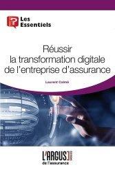 Dernières parutions dans Les essentiels, Réussir la transformation digitale de l'entreprise d'assurance