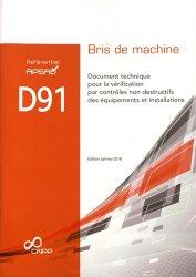Dernières parutions dans Référentiel APSAD, Référentiel APSAD D91 Bris de machine. Document technique pour la vérification par contrôles non destructifs des équipements et installations