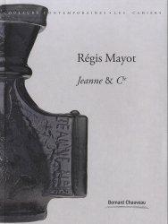 Dernières parutions dans Les Cahiers, Régis Mayot. Jeanne & Cie