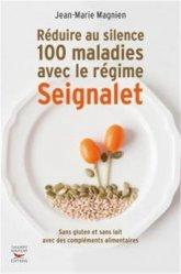 Souvent acheté avec L'alimentation ou la troisième médecine, le Réduire au silence 100 maladies avec le régime Seignalet