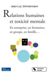 Dernières parutions sur Communication interpersonnelle, Relations humaines et toxicité mentale. En entreprise, en formation, en groupe, en famille...