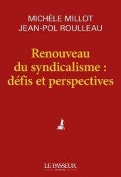 Dernières parutions sur Syndicats, Renouveau du syndicalisme : défis et perspectives