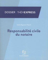 Dernières parutions dans Thèmexpress, Responsabilité civile des notaires