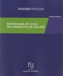 Dernières parutions dans Dossier pratique, Responsabilité civile des dirigeants sociaux