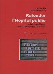 Dernières parutions sur Sciences médicales, Refonder l'hôpital public