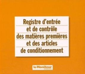 Dernières parutions sur Gestion - Règlementation, Registre d'entrée et de contrôle des matières premières et des articles de conditionnement