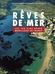 Dernières parutions sur Récits de mer, Rêves de mer. Les 100 plus beaux mouillages de France