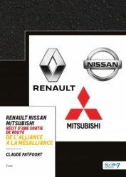 Dernières parutions sur Histoire de l'automobile, Renault - Nissan - Mitsubishi de l'alliance  à la mésalliance