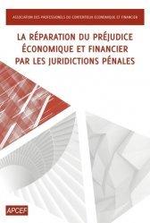 Dernières parutions sur Autres ouvrages de droit pénal, Réparation du préjudice économique et financier par les juridictions pénales