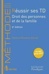 Nouvelle édition Réussir ses TD. Droit des personnes et de la famille, Edition 2016-2017