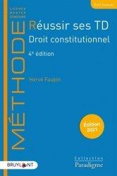 Dernières parutions sur Droit constitutionnel, Réussir ses TD Droit constitutionnel. 4e édition