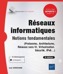 Dernières parutions dans Ressources Informatiques, Réseaux informatiques - Notions fondamentales (8e édition) - (Protocoles, Architectures, Réseaux sans fil, Virtualisation, Sécurité, IPv6...)