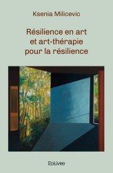 Dernières parutions sur Art-thérapie, Résilience en art et art-thérapie pour la résilience
