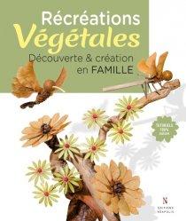 Dernières parutions sur Art floral, Récréations végétales