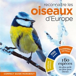 Souvent acheté avec Les oiseaux des marais, le Reconnaître les oiseaux d'Europe