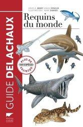 Dernières parutions dans Guide Delachaux, Requins du monde, plus de 500 espèces décrites
