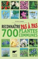 Souvent acheté avec Reconnaître facilement 220 plantes mellifères, le Reconnaître pas à pas 700 plantes communes