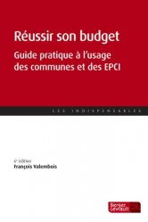 Dernières parutions dans Les indispensables, Réussir son budget. Guide pratique à l'usage des communes et des EPCI, 6e édition