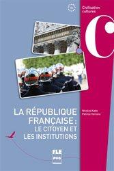 Dernières parutions sur Civilisation, La république française : le citoyen et les institutions