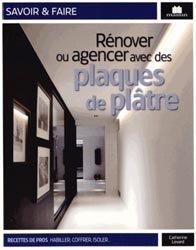 Dernières parutions dans Savoir et faire, Rénover ou agencer avec des plaques de plâtre