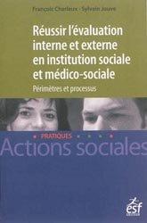 Dernières parutions dans Actions sociales / Pratiques, Réussir l'évalutation interne et externe en institution sociale et médico-sociale