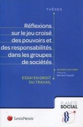 Dernières parutions dans Planète social Thèses, Réflexions sur le jeu croisé des pouvoirs et des responsabilités dans les groupes de sociétés. Essai en droit du travail