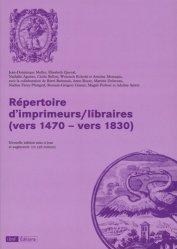 Dernières parutions sur Imprimerie,reliure et typographie, Répertoire d'imprimeurs/libraires (vers 1470 - vers 1830). Edition revue et augmentée