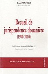 Dernières parutions dans Pratique du droit, Recueil de Jurisprudence Douaniere (1990-2010)