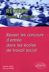Dernières parutions dans Réussir Santé - Social, Réussir les concours d'entrée dans les écoles du travail social