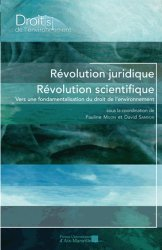 Dernières parutions dans Droits de l'environnement, Révolution juridique, révolution scientifique, vers une fondamentalisation du droit de l'environnement ?