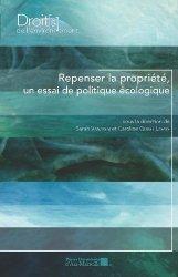 Dernières parutions dans Droits de l'environnement, Repenser la propriété, un essai de politique écologique