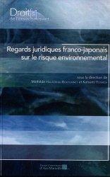 Dernières parutions dans Droits de l'environnement, Regards juridiques franco-japonais sur le risque environnemental