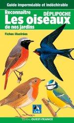 Souvent acheté avec Les papillons de France et leurs chenilles, le Reconnaître les oiseaux de nos jardins