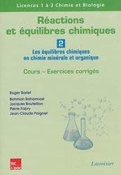 Dernières parutions sur Chimie générale, Réactions et équilibres chimiques - Volume 2 : Les équilibres chimiques en chimie minérale et organique -
