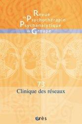 Dernières parutions sur Revues de psychanalyse, Revue de psychothérapie psychanalytique de groupe N° 73/2020 : Cliniques des réseaux