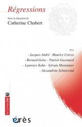 Dernières parutions sur Psychologie générale et clinique, Régressions