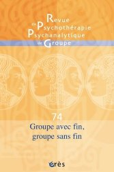 Dernières parutions sur Revues de psychanalyse, Revue de psychothérapie psychanalytique de groupe N° 74/2020 : Groupe avec fin, groupe sans fin