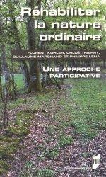 Dernières parutions dans Essais, Réhabiliter la nature ordinaire