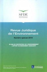 Dernières parutions sur Droit de l'environnement, Revue juridique de l'Environnement Numéro spécial 2019 : 50 ans de contentieux de l'environnement. L'apport du mouvement associatif