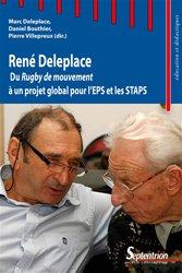 Dernières parutions sur Pratiques sportives, René Deleplace : du rugby de mouvement à un projet global pour l'EPS et les Staps