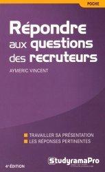 Dernières parutions dans Poche, Répondre aux questions des recruteurs. 4e édition