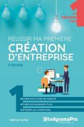 Dernières parutions sur Création d'entreprise, Réussir ma première création d'entreprise. 7e édition