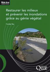 Souvent acheté avec Les sols forestiers, le Restaurer les milieux et prévenir les inondations grace au génie végétal