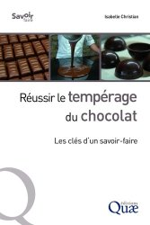 Dernières parutions sur Epices et aromates, Réussir le tempérage du chocolat : les clés d'un savoir-faire