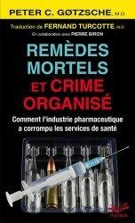 Dernières parutions sur Médicaments - Vaccins, Remèdes mortels et crime organisé. Comment l'industrie pharmaceutique a corrompu les services de santé
