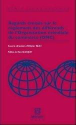 Dernières parutions dans Feduci, Regards croisés sur le règlement des différends de l'Organisation mondiale du commerce (OMC)