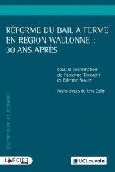 Dernières parutions sur Notariat, Réforme du bail à ferme en Région wallonne : 30 ans après