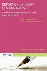 Dernières parutions sur Droit comparé, Réformer le droit des contrats ? Analyse comparée autour du droit luxembourgeois