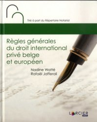 Dernières parutions sur Droit international privé, Règles générales du droit international privé belge et européen. Tité à part du Répertoire Notarial